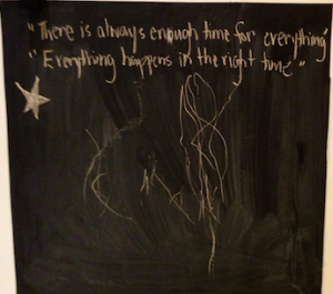 Mantras displayed on our blackboard wall in the kitchen (Abbey's artistry below)